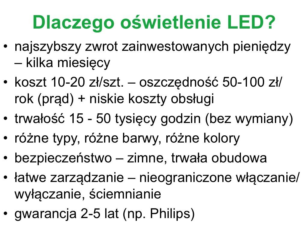 szybki zwrot z inwestycji, trwałość lamp LED, bezpieczeństwo, łatwość w zarządzaniu inteligentnymi źródłami światła, długa gwarancja