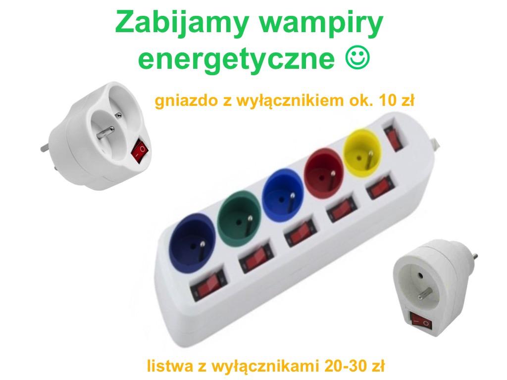 Zabijamy energetyczne wampiry, oszczędzanie prądu, zwiększanie bezpieczeństwa.
